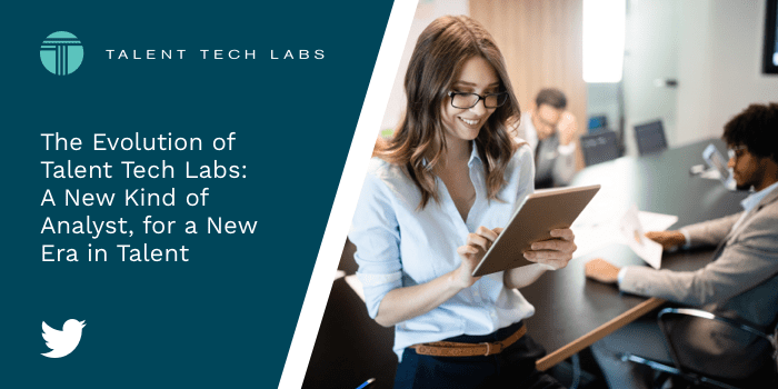 The Evolution of Talent Tech Labs: A New Kind of Analyst, for a New Era in Talent